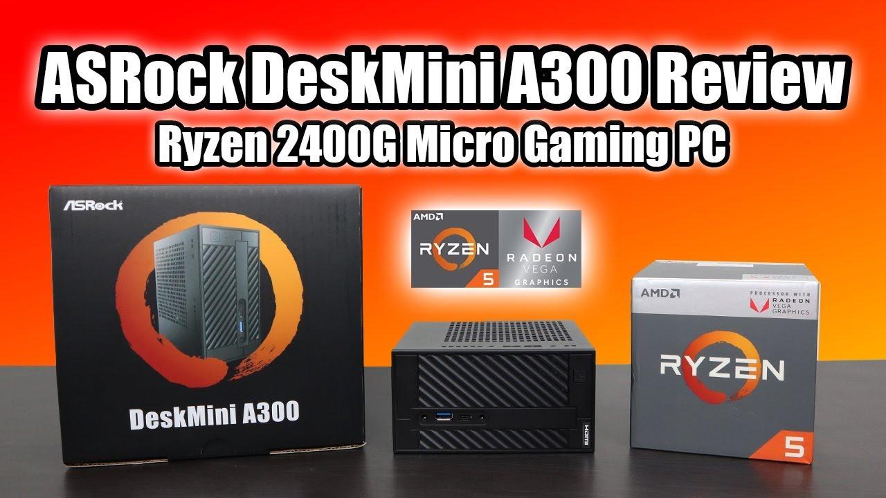 ASRock DeskMini A300 Review Tiny Vega 11 RYZEN 2400G APU Gaming PC