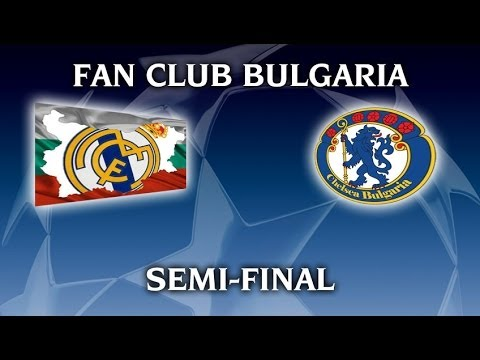 Real Madrid Bulgaria - Chelsea Bulgaria