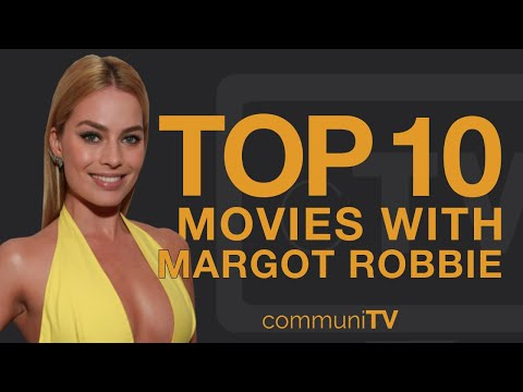 Top 10 Margot Robbie Movies