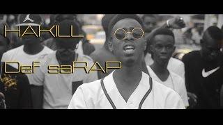 vuclip HAKILL - Def saRAP ( Official vidéo)