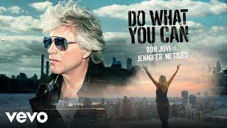 Bon Jovi, Jennifer Nettles - Do What You Can (Audio)