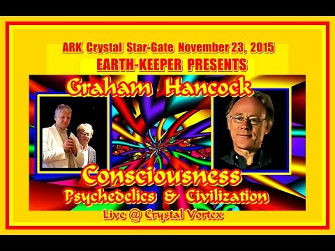 Graham Hancock 2016 Consciousness, Psychedelics & Visionary Plants! Wow