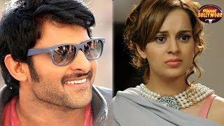 Why Prabhas Doesn't Want To Work With Kangana Ranaut? | Bollywood News