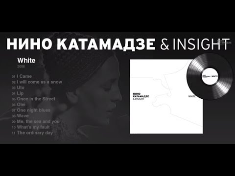 "Nino Katamadze & Insight ""White"""