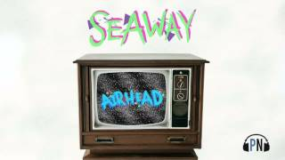 """Seaway """"Airhead"""""""