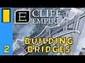 Cliff Empire - Futuristic City Builder - Part 2: Building Bridges - Let's Play Cliff Empire