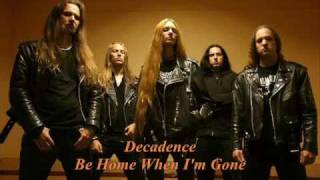Watch Decadence Be Home When Im Gone video