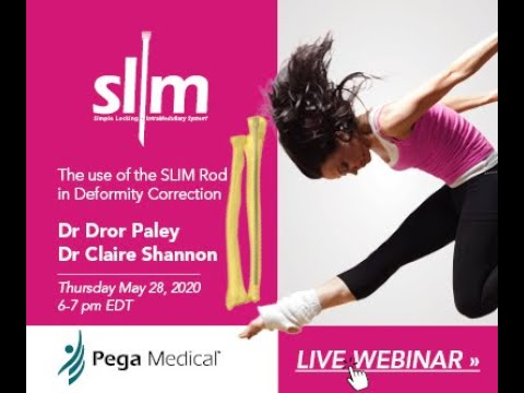 The Use Of SLIM Rod In Deformity Correction By Dr. Paley & Dr. Shannon
