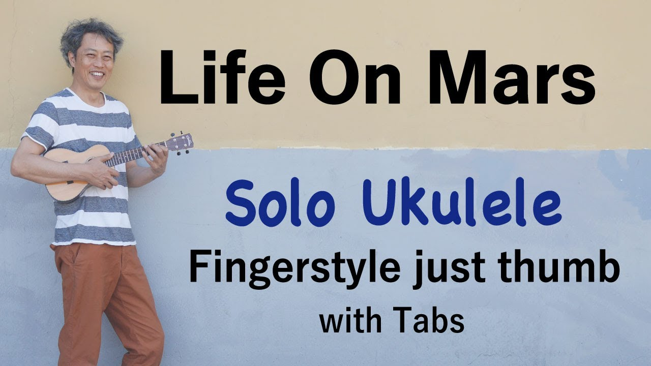 Life on Mars [Ukulele Fingerstyle] Play Along with Tabs PDF available