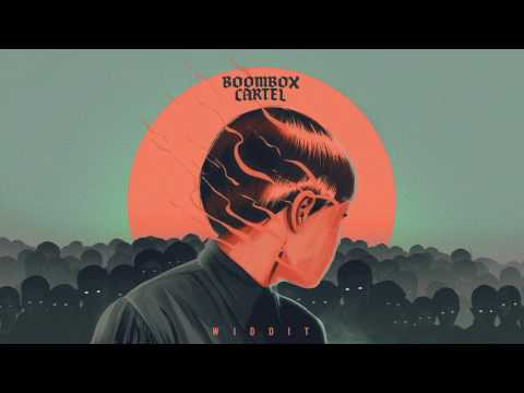 Boombox Cartel - Widdit (feat. QUIX) [Official Full Stream]