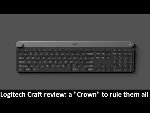 """Logitech Craft review: a """"Crown"""" to rule them all"""