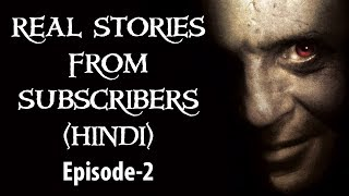 Real Horror Stories From Subscribers In Hindi | Episode 2 | True Subscriber Ghost Stories India
