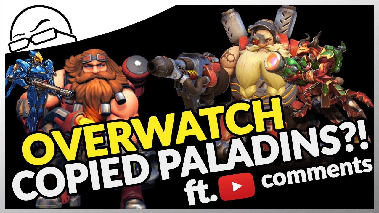 Overwatch Copied Paladins Ft Youtube Comments Section Youtube