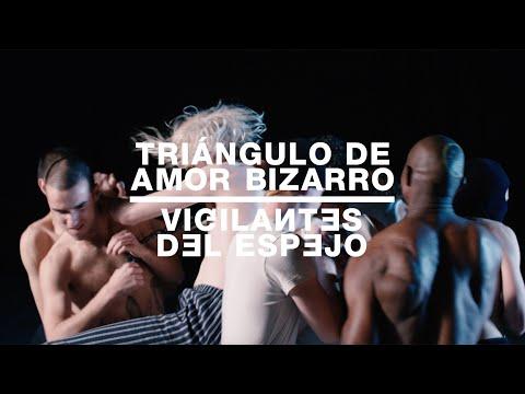 Triángulo de Amor Bizarro - Vigilantes del Espejo (Video oficial)