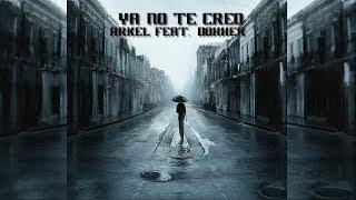 Arkel | Ya no te creo Feat. Doxxer | Rap Mexicano Sad