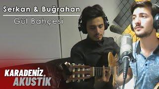 Serkan Aydın & Buğrahan Denizoğlu - GÜL BAHÇESİ