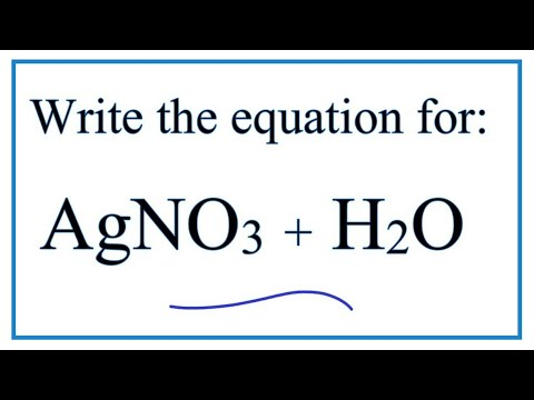 Equation For AgNO3 + H2O  (Silver Nitrate + Water)