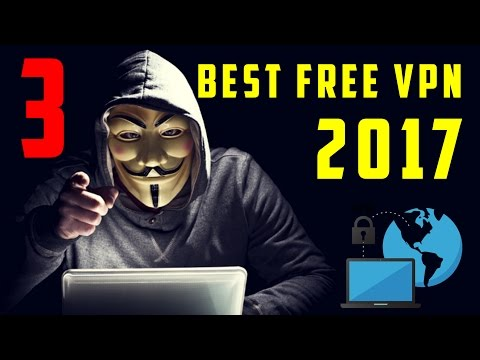 3 BEST 100% FREE VPN SERVICES (2017)