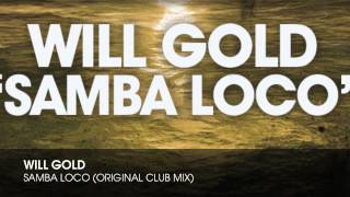 Will Gold - Samba Loco (Original Club Mix)