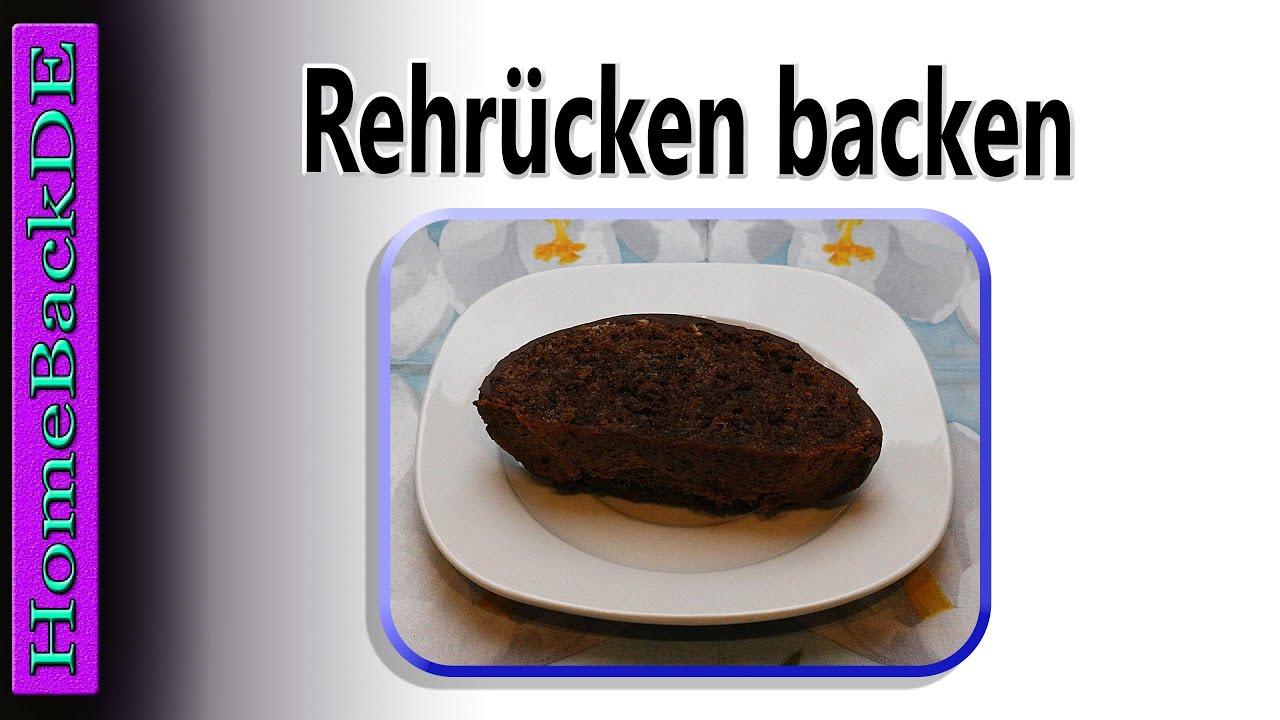 Rehrucken Backen Rezept Backanleitung Von Homebackde Youtube