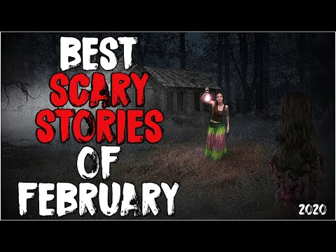Top 63 Best Scary Stories Of February 2020!