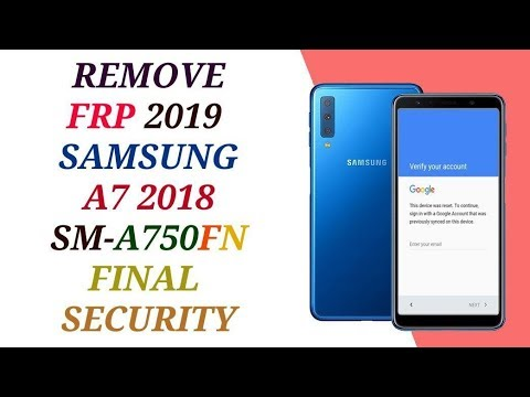 SAMSUNG A7 2018 SM-A750FN  REMOVE FRP ANDROID 8.0.0 U1 FINAL SECYRITY / FRP A750FN U1