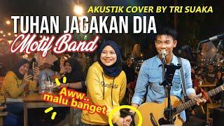 Download TUHAN JAGAKAN DIA - MOTIF BAND (LIRIK) LIVE AKUSTIK COVER BY TRI SUAKA