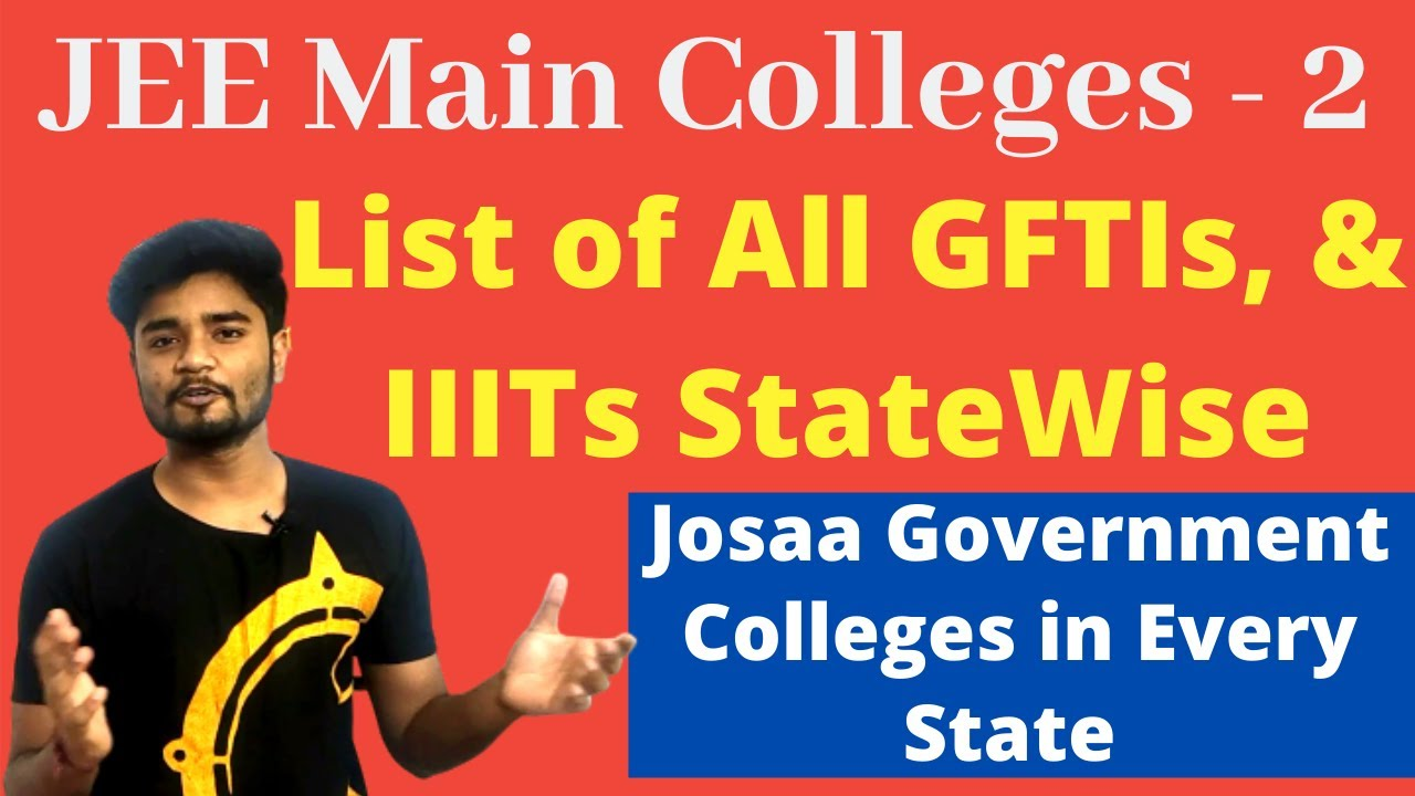 List of all GFTIs and IIITs in India | Statewise Government College | Josaa Colleges Part 2