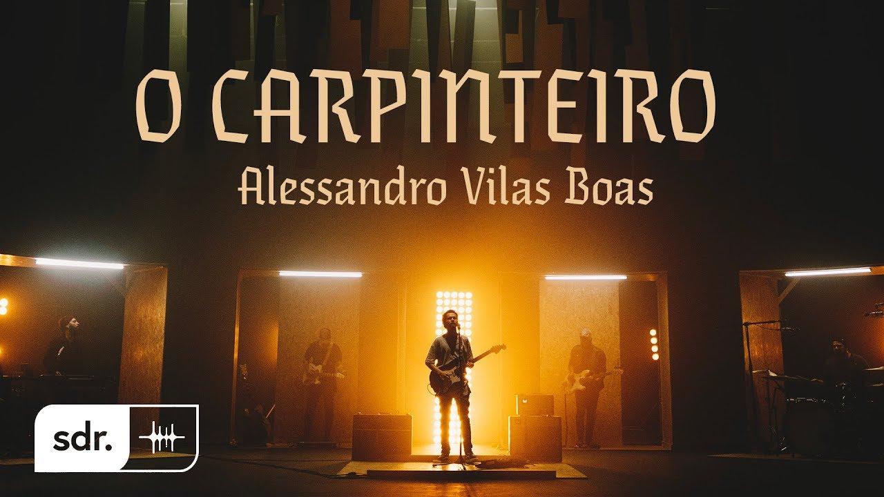 O Carpinteiro (Clipe Oficial) - Alessandro Vilas Boas | Som do Reino