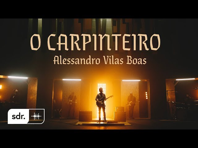 O Carpinteiro (Clipe Oficial) - Alessandro Vilas Boas   Som do Reino