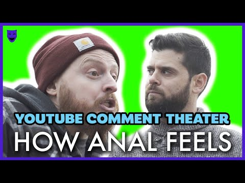 HOW ANAL FEELS! | YouTube Comment Theater