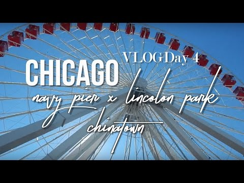 (Chicago) VLOG: Lincoln Park, Navy Pier, & Chinatown | Day 4