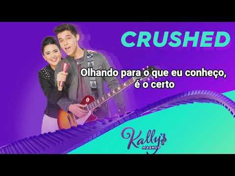 Kally's Mashup - Crushed  (Tradução)