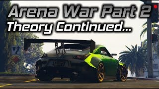 GTA Online: Arena War Part 2 Theory Continued...