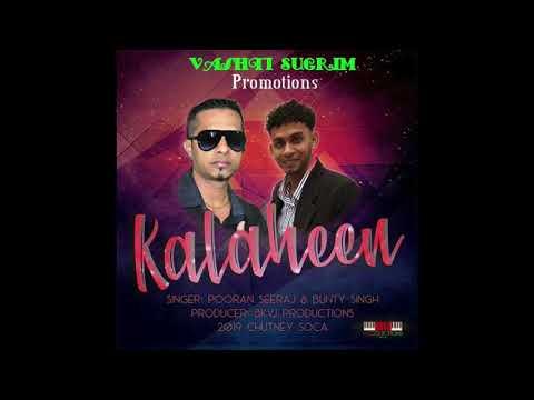 Pooran Seeraj & Bunty Singh - Kalaheen (2019 Guyana Chutney)