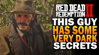 This Guy Has Some Very Dark Secrets - Red Dead Redemption 2 Secrets [RDR2]