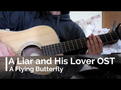 A Liar and His Lover OST - A Flying Butterfly - Guitar & Vocal Cover