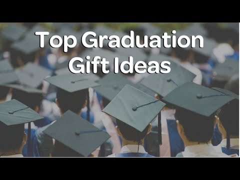 Top Ten Graduation Gift Ideas