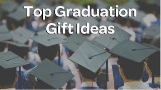 Top Ten Graduation Gift Ideas