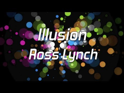 Austin & Ally - Illusion Full (Lyrics)