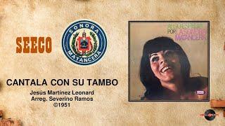 Bienvenido Granda & Sonora Matancera - Cantala Con Su Tambo (©1951)