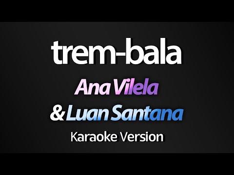 TREM-BALA (Karaoke Version) - Ana Vilela & Luan Santana (Acústico)