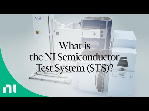 What Is The NI Semiconductor Test System (STS)?
