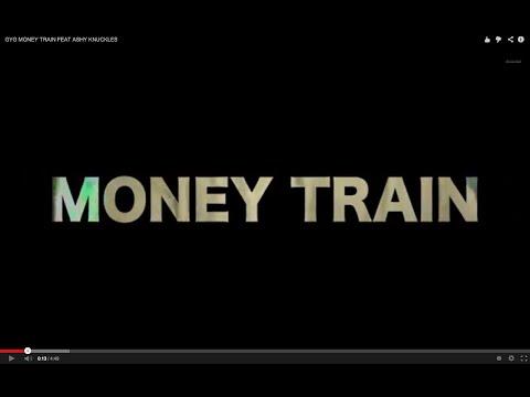 GYG MONEY TRAIN FEAT ASHY KNUCKLES