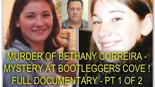 MURDER OF BETHANY CORREIRA - MYSTERY AT BOOTLEGGERS COVE ! - FULL DOCUMENTARY - PT 1 OF 2