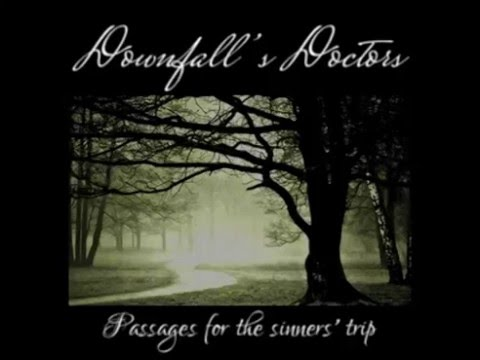 Downfall's Doctors - Passages for the sinners' trip (2014) [Full Album]