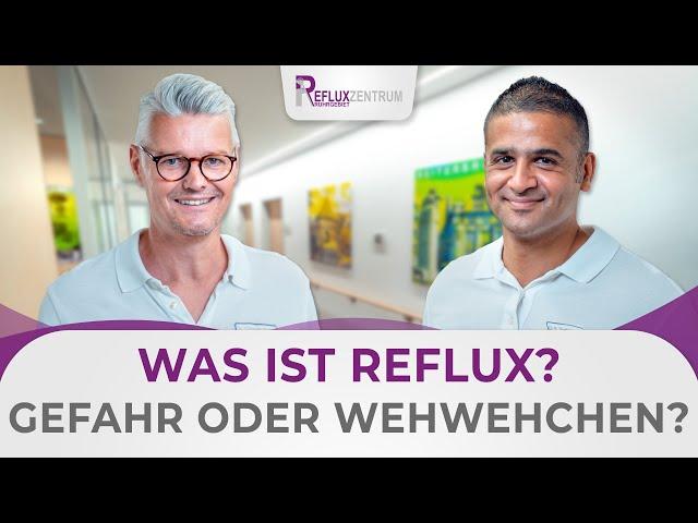 Was ist Reflux? Ernstzunehmende Krankheit oder doch nur Sodbrennen?