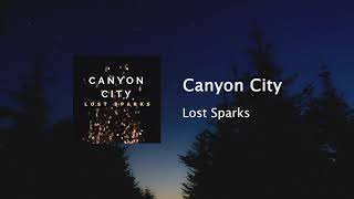 """Canyon City - """"Lost Sparks"""" (Official Audio)"""