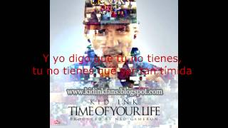 Kid Ink-Time of your life( subtitulada)