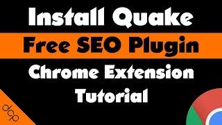 Install Quake SEO for Chrome - Quake SEO Plugin Extension Tutorial